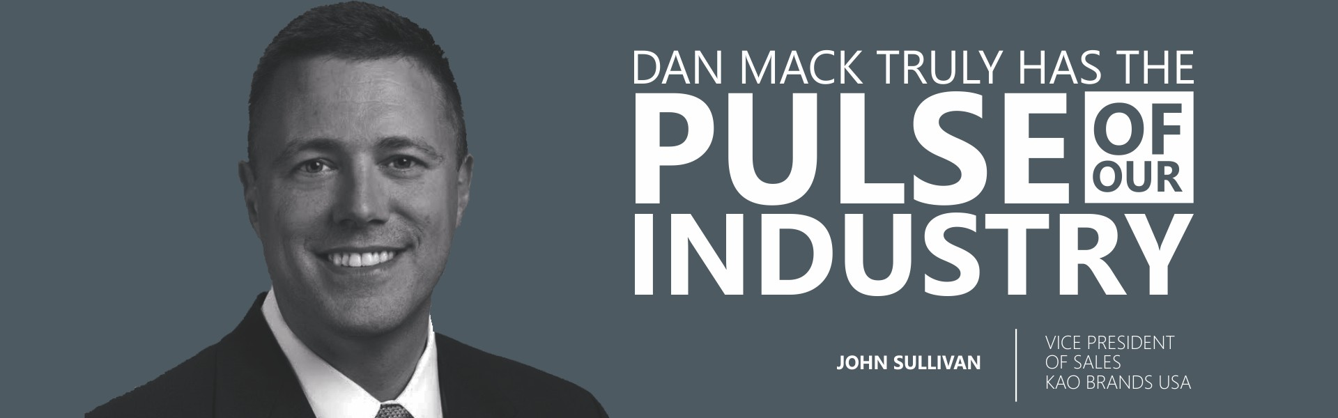 John Sullivan of KAO Brands USA on Dan Mack